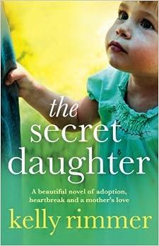 The Secret Daughter por Kelly Rimmer Gratis