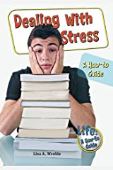Dealing with Stress: A How-To Guide (Lifea How-To Guide) Paperback