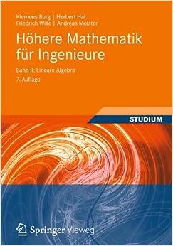 Höhere Mathematik für Ingenieure Band II: Lineare Algebra (Teubner-Ingenieurmathematik) (German Edition): 2