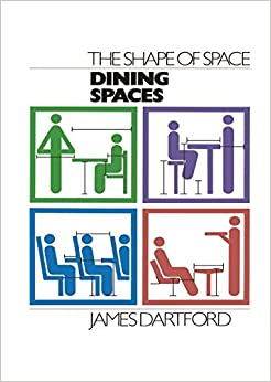 The Shape of Space: Dining Spaces by James Dartford (2013-11-20)