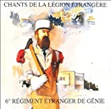 Chants De La Legion Etrangere by 6th Regiment Etranger De Genie