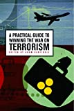 A Practical Guide to Winning the War on Terrorism (Hoover National Security Forum Series), Adam Garfinkle, 0817945423