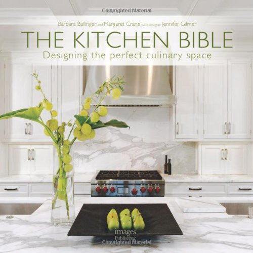 The Kitchen Bible  Designing The Perfect Culinary Space