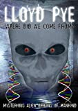 Lloyd Pye: Where Did We Come From? Aliens, UFOs and our Origins