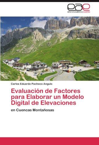 Descargar Libro Evaluación De Factores Para Elaborar Un Modelo Digital De Elevaciones Pacheco Angulo Carlos Eduardo