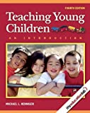 Teaching Young Children: An Introduction (4th Edition) by Michael L. Henniger (2008-02-29)