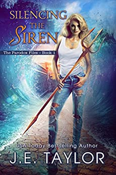 Silencing The Siren (The Paradox Files Book 1) by [Taylor, J.E.]