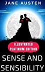 Sense and Sensibility: Illustrated Platinum Edition (Classic Bestselling Fiction Books)