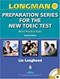 longman preparation series for the new toeic test fourth edition more pratice tests lin lougheed (CD vendu séparément)
