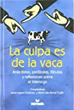 img - for La Culpa Es De La Vaca book / textbook / text book