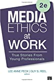 Media Ethics at Work 2nd Edition