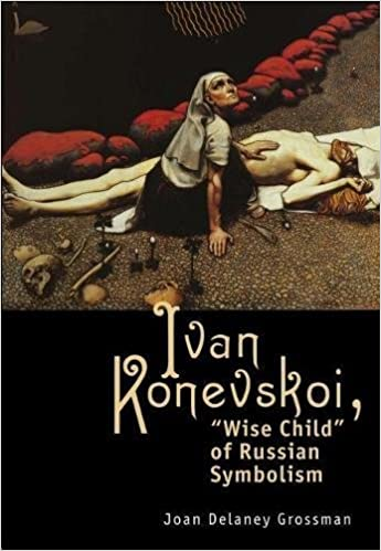 Ivan Konevskoi: Wise Child of Russian Symbolism (Studies in Russian and Slavic Literatures, Cultures, and His)