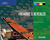 Macromedia Fireworks 8 Revealed, Deluxe Education Edition (Revealed Series)