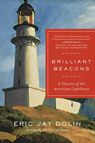 (Brilliant Beacons: A History of the American Lighthouse)
