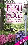Bush Hogs and Other Swine, Robin Traywick Williams, 0982701942