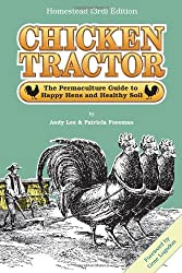 Chicken Tractor: The Permaculture Guide to Happy Hens and Healthy Soil, Homestead (3rd) Edition