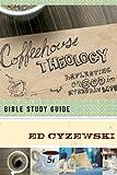 Coffeehouse Theology Bible Study Guide, Ed Cyzewski, 1600062784