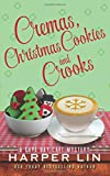 Cremas, Christmas Cookies, and Crooks (A Cape Bay Cafe Mystery) (Volume 6)