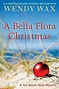 A Bella Flora Christmas   Wendy Wax