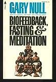 Biofeedback, Fasting and Meditation, Gary Null, 0515034002