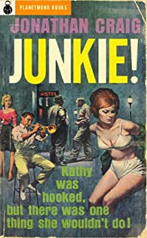 Junkie! (1952) (PlanetMonk Pulps) by [Craig, Jonathan]
