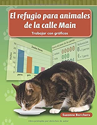 Teacher Created Materials - Mathematics Readers: El refugio para animales de la calle Main (Main Street Animal Shelter) - Grade 1 - Guided Reading .