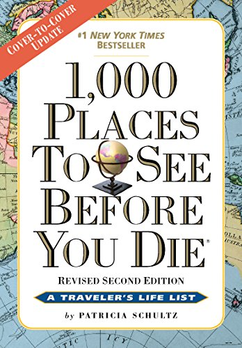 1,000 Places to See Before You Die, the moment edition: Completely Revised and Updated with Over 200 New Entries