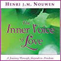 The Inner Voice of Love: A Journey Through Anguish to Freedom Audiobook by Henri J. M. Nouwen Narrated by Murray Bodo