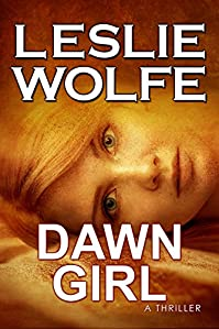 Dawn Girl: A Gripping Serial Killer Thriller by Leslie Wolfe ebook deal