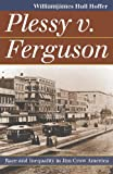 Plessy v. Ferguson: Race and Inequality in Jim Crow America (Landmark Law Cases and American Society)