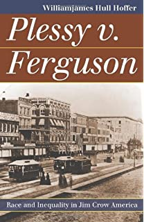 Plessy v. Ferguson: Race and Inequality in Jim Crow America (Landmark Law Cases