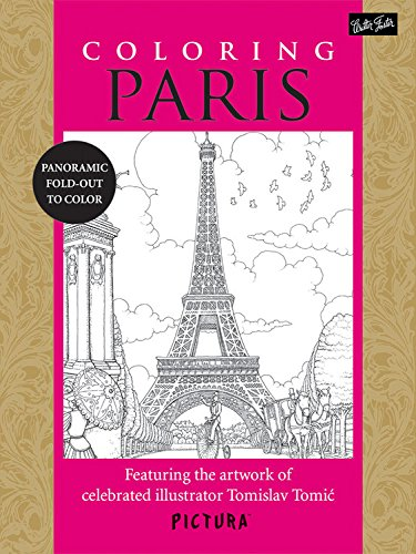 Coloring Paris: Featuring the artwork of celebrated illustrator Tomislav Tomic (PicturaTM)