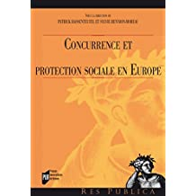 Concurrence et protection sociale en Europe (Res publica) (French Edition)
