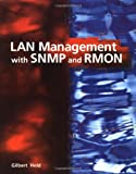 LAN Management with SNMP and RMON, Gilbert Held, 0471147362