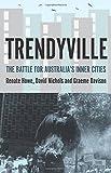 img - for Trendyville: The Battle for Australia's Inner Cities (Australian Studies) book / textbook / text book