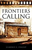 Frontiers Calling, Clarence E. Stalcup, 1607912821