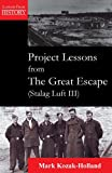 Project Lessons from the Great Escape (Stalag Luft III), Mark Kozak-Holland, 1895186803