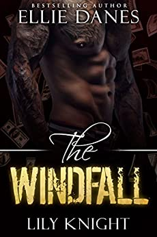 The Windfall: An Alpha Billionaire Romance by [Danes, Ellie, Knight, Lily]