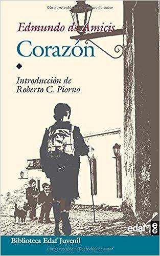 Corazon (Biblioteca Edaf Juvenil): Amazon.es: Edmundo de Amicis, Roberto C. Piorno, Eloy Requena Calvo: Libros
