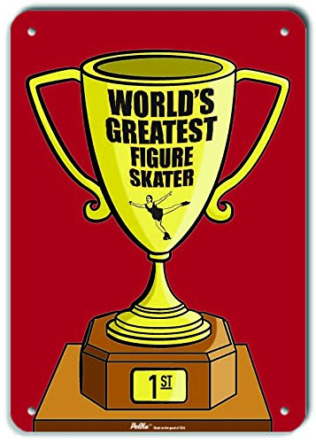 7 x 10 PetKa Signs and Graphics PKWG-0301-NA/_Worlds Greatest Figure Skater Aluminum Sign Trophy Red