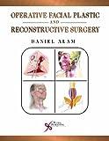 Operative Facial Plastic and Reconstructive Surgery, Alam, Daniel S., 1597564575