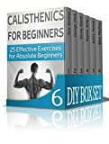 DIY Box Set: The Best DIY Guides On One Place! Learn Gardening, Drawing, Homesteading And Calisthenics (Calisthenics, Clutter Free, Homesteading)