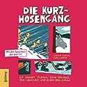 Die Kurzhosengang (Die Kurzhosengang 1) Hörbuch von Victor Caspak, Yves Lanois Gesprochen von: Andreas Fröhlich, Oliver Rohrbeck, Gustav Peter Wöhler, Jens Wawrczeck