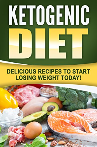 Ketogenic: Delicious Recipes To Start Losing Weight Today! by Jane Smith