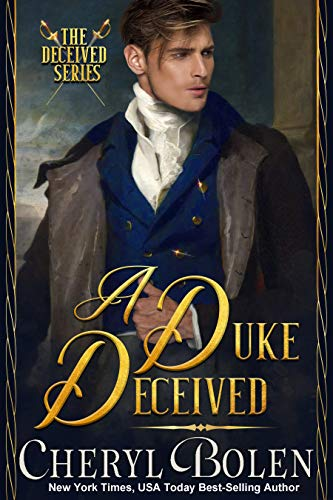 A Duke Deceived (The Deceived Series Book 1) by [Bolen, Cheryl]