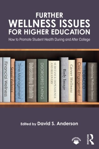 Further Wellness Issues for Higher Education: How to Promote Student Health During and After College