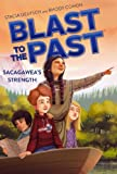 img - for Sacagawea's Strength (Blast to the Past Book 5) book / textbook / text book
