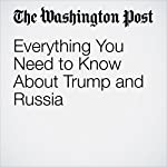 Everything You Need to Know About Trump and Russia | Dana Milbank