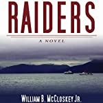 Raiders: A Novel: The Highliners Trilogy, Book #3 | William B. McCloskey