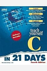 Teach Yourself C in 21 Days (Sams Teach Yourself) Paperback